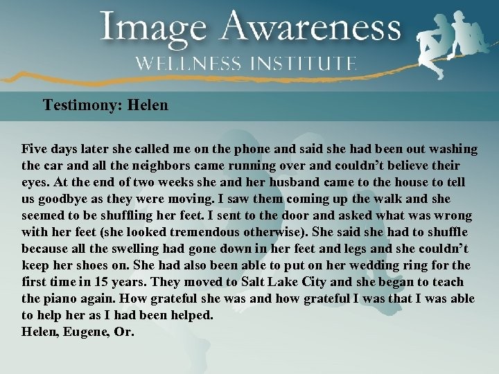 Testimony: Helen Five days later she called me on the phone and said she