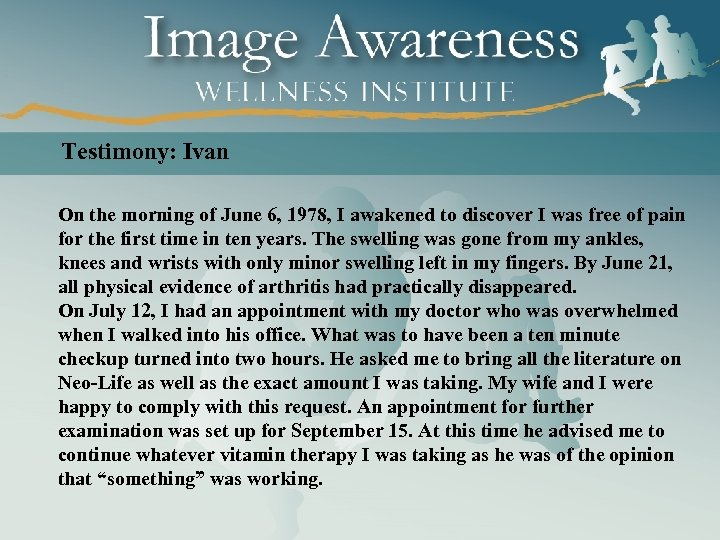 Testimony: Ivan On the morning of June 6, 1978, I awakened to discover I