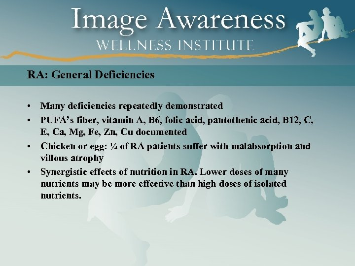 RA: General Deficiencies • Many deficiencies repeatedly demonstrated • PUFA's fiber, vitamin A, B