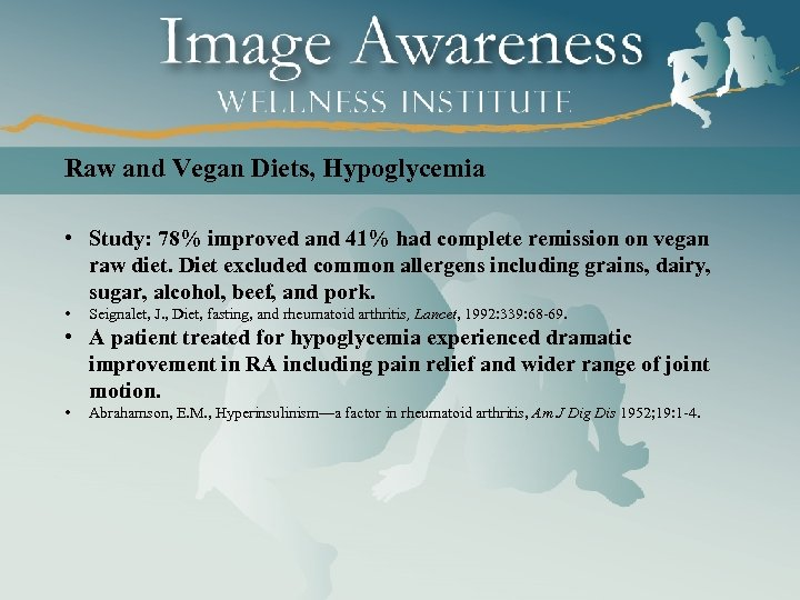 Raw and Vegan Diets, Hypoglycemia • Study: 78% improved and 41% had complete remission