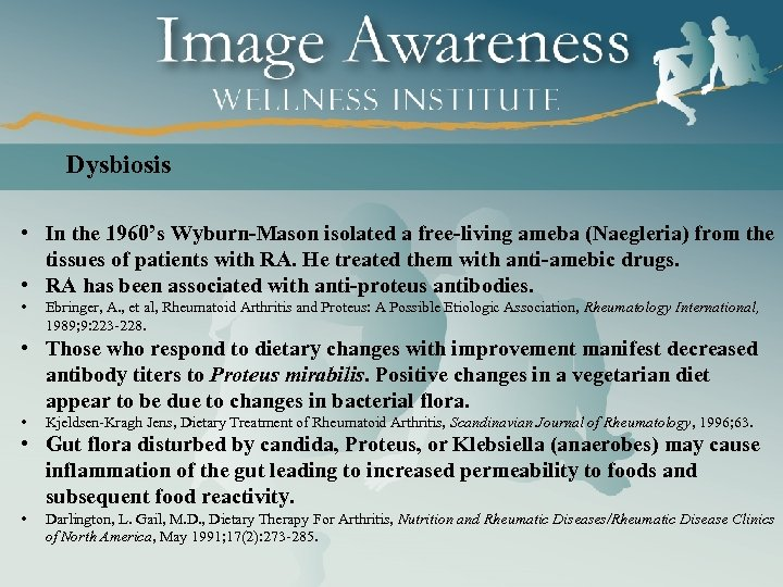 Dysbiosis • In the 1960's Wyburn-Mason isolated a free-living ameba (Naegleria) from the tissues