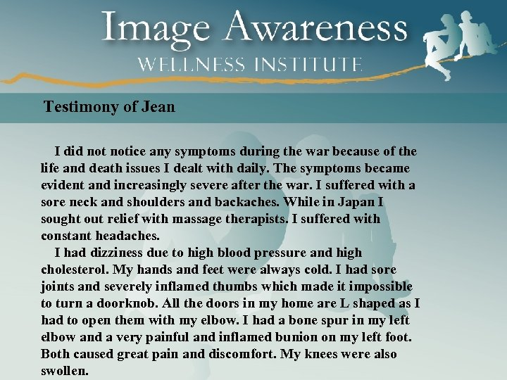Testimony of Jean I did notice any symptoms during the war because of the