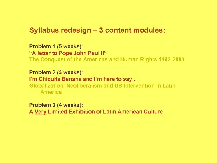 "Syllabus redesign – 3 content modules: Problem 1 (5 weeks): ""A letter to Pope"