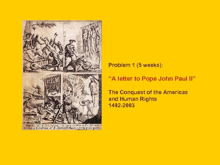"Problem 1 (5 weeks): ""A letter to Pope John Paul II"" The Conquest of"