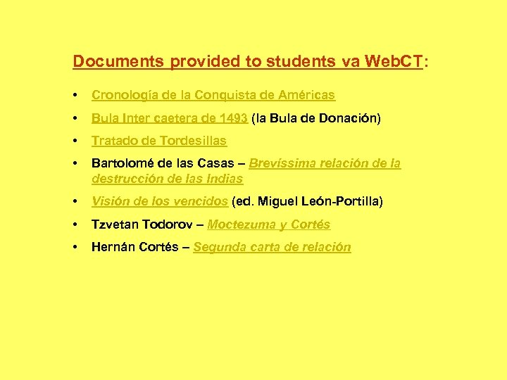 Documents provided to students va Web. CT: • Cronología de la Conquista de Américas
