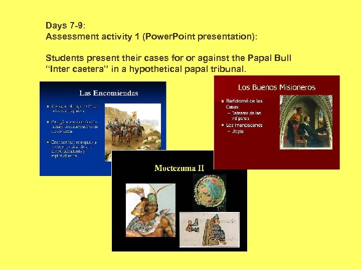Days 7 -9: Assessment activity 1 (Power. Point presentation): Students present their cases for
