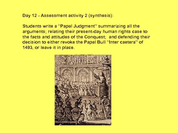 "Day 12 - Assessment activity 2 (synthesis): Students write a ""Papal Judgment"" summarizing all"