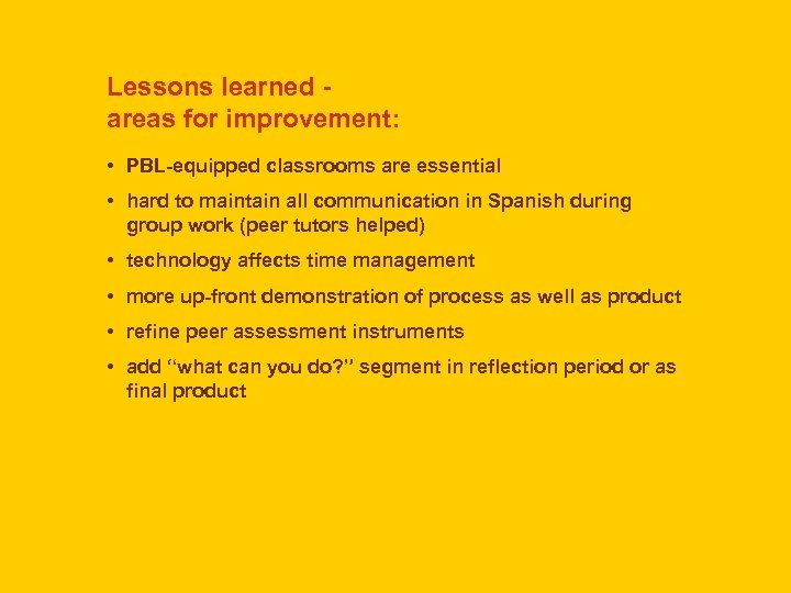 Lessons learned areas for improvement: • PBL-equipped classrooms are essential • hard to maintain
