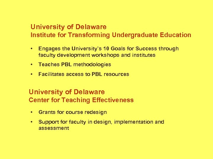 University of Delaware Institute for Transforming Undergraduate Education • Engages the University's 10 Goals