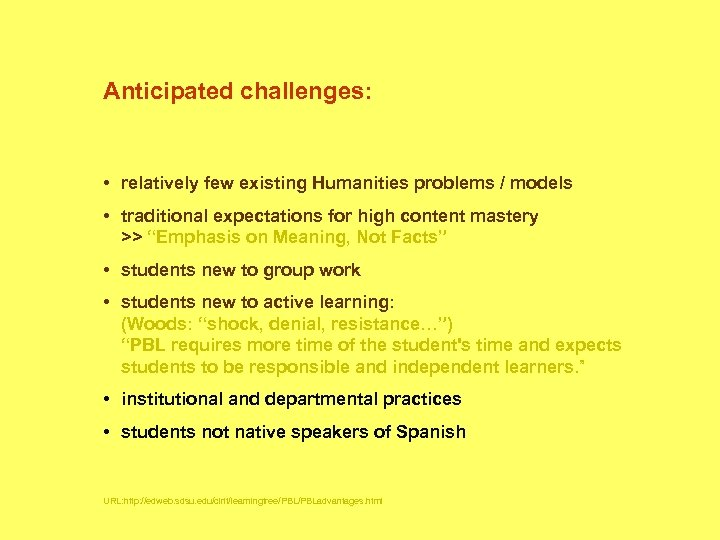 Anticipated challenges: • relatively few existing Humanities problems / models • traditional expectations for