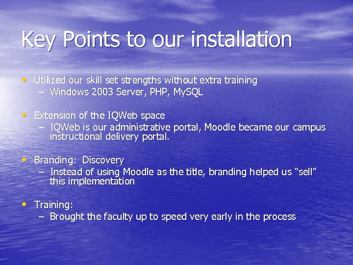 Key Points to our installation • Utilized our skill set strengths without extra training