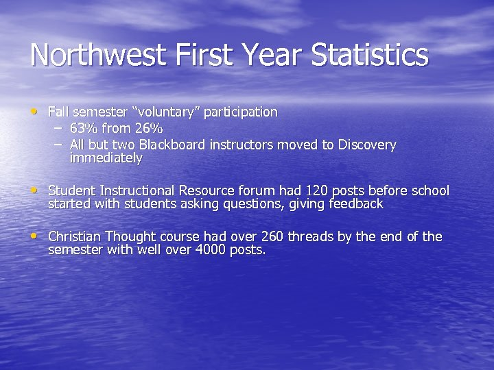 """Northwest First Year Statistics • Fall semester """"voluntary"""" participation – 63% from 26% –"""