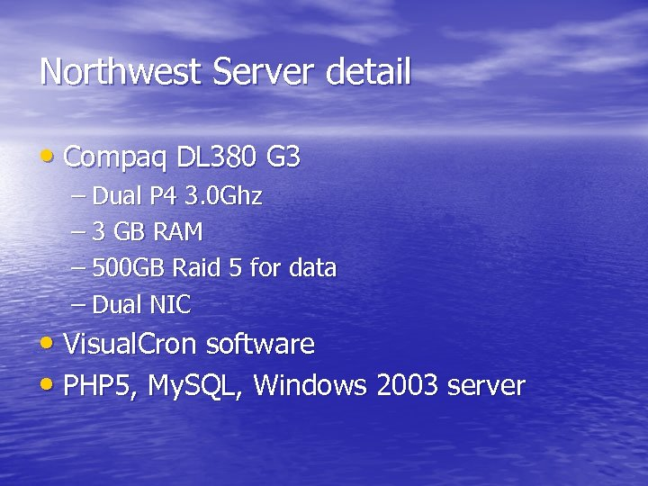 Northwest Server detail • Compaq DL 380 G 3 – Dual P 4 3.