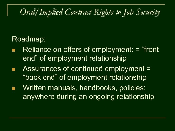 Oral/Implied Contract Rights to Job Security Roadmap: n Reliance on offers of employment: =