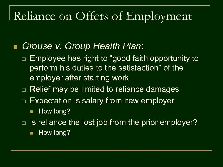 Reliance on Offers of Employment n Grouse v. Group Health Plan: q q q
