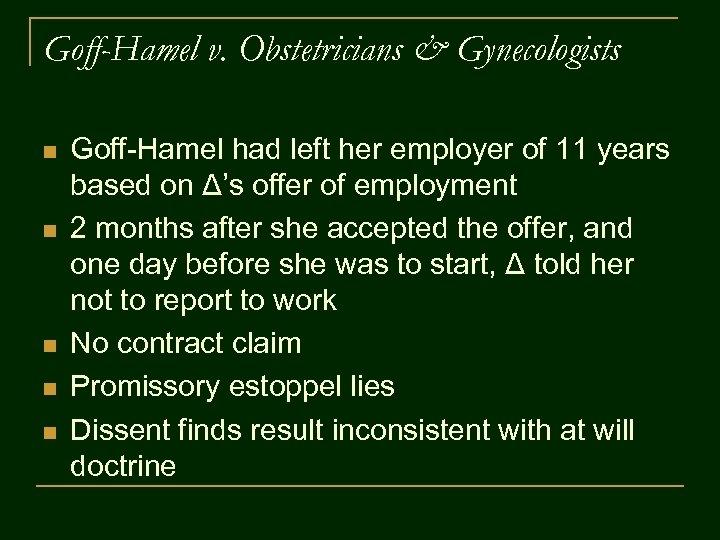 Goff-Hamel v. Obstetricians & Gynecologists n n n Goff-Hamel had left her employer of