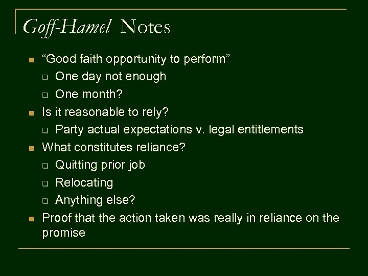 """Goff-Hamel Notes n n """"Good faith opportunity to perform"""" q One day not enough"""