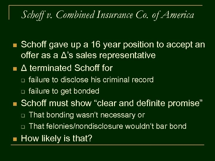 Schoff v. Combined Insurance Co. of America n n Schoff gave up a 16