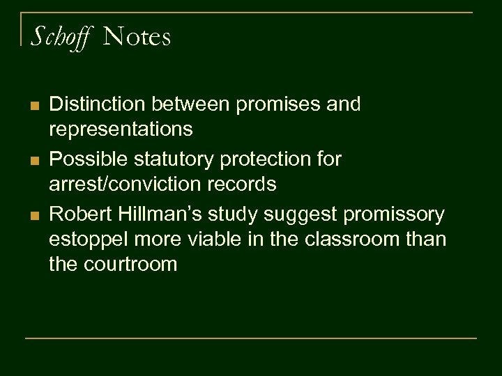 Schoff Notes n n n Distinction between promises and representations Possible statutory protection for