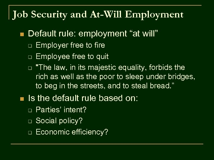 """Job Security and At-Will Employment n Default rule: employment """"at will"""" q q q"""