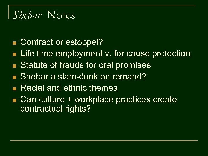 Shebar Notes n n n Contract or estoppel? Life time employment v. for cause