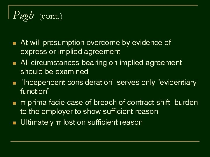 Pugh n n n (cont. ) At-will presumption overcome by evidence of express or