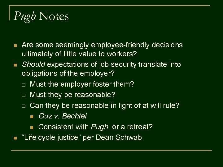Pugh Notes n n n Are some seemingly employee-friendly decisions ultimately of little value