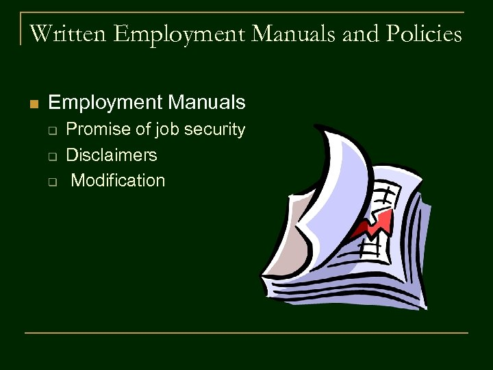 Written Employment Manuals and Policies n Employment Manuals q q q Promise of job