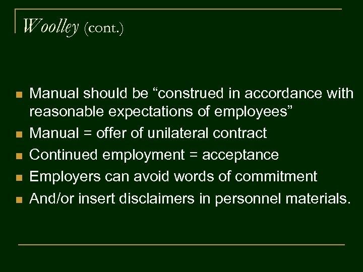 "Woolley (cont. ) n n n Manual should be ""construed in accordance with reasonable"