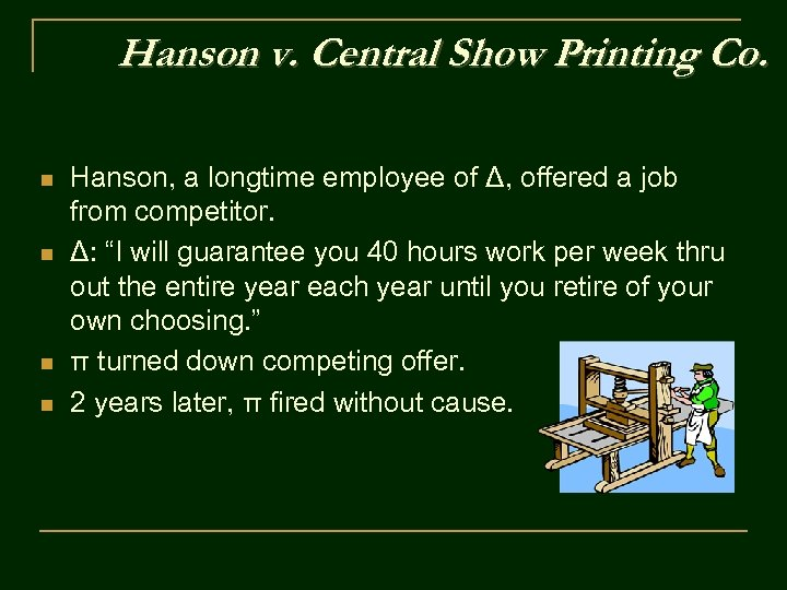 Hanson v. Central Show Printing Co. n n Hanson, a longtime employee of Δ,