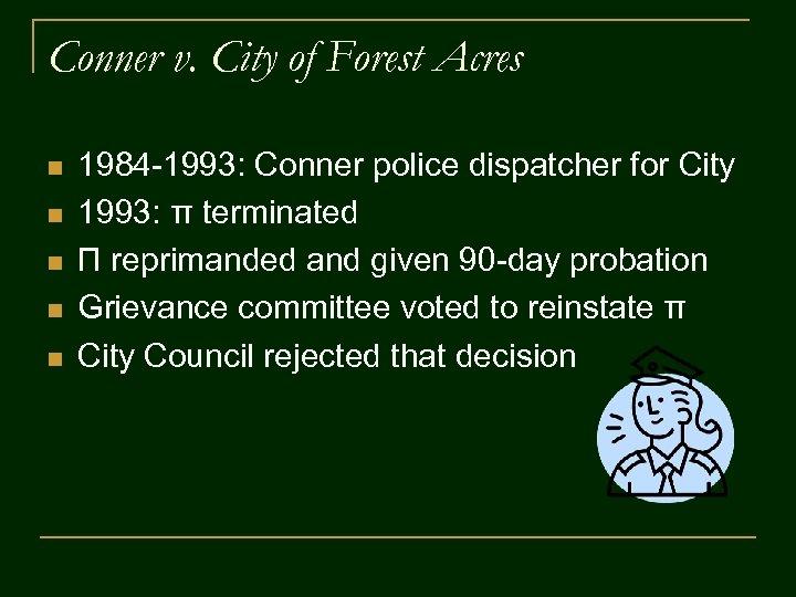 Conner v. City of Forest Acres n n n 1984 -1993: Conner police dispatcher