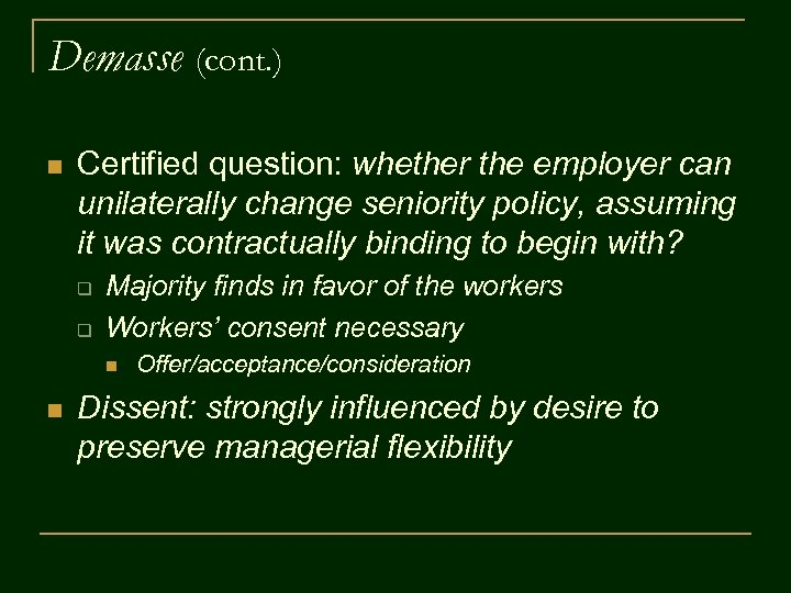 Demasse (cont. ) n Certified question: whether the employer can unilaterally change seniority policy,