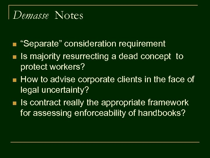 """Demasse Notes n n """"Separate"""" consideration requirement Is majority resurrecting a dead concept to"""