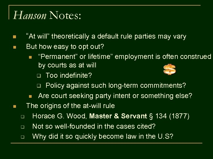 """Hanson Notes: n n n """"At will"""" theoretically a default rule parties may vary"""