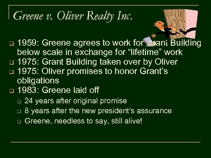 Greene v. Oliver Realty Inc q q 1959: Greene agrees to work for Grant