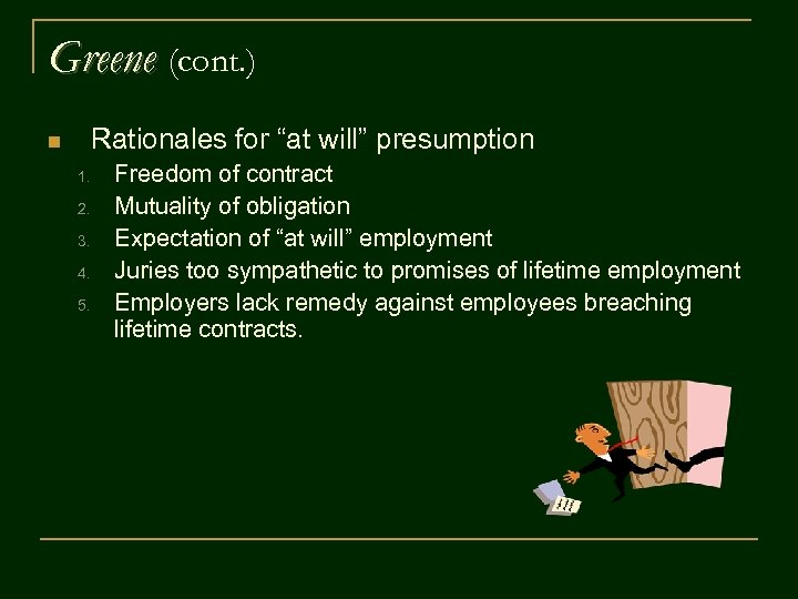"""Greene (cont. ) Rationales for """"at will"""" presumption n 1. 2. 3. 4. 5."""