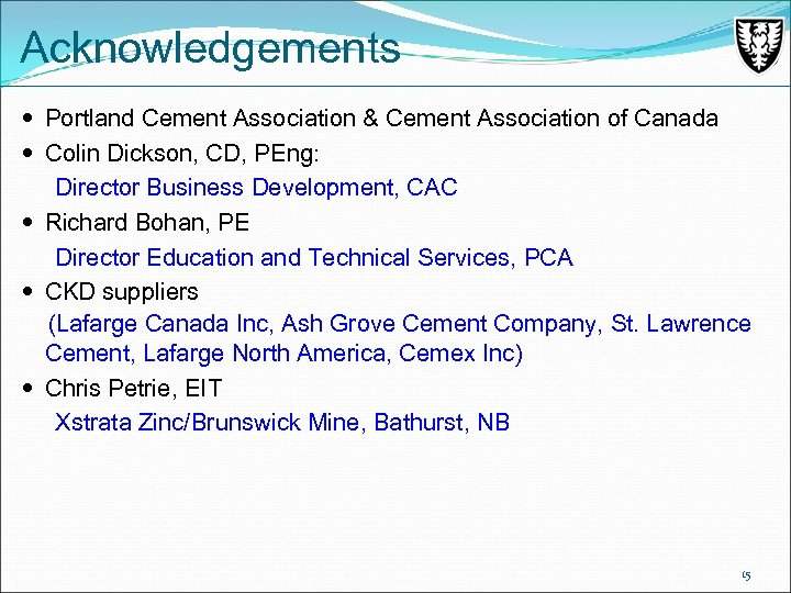 Acknowledgements Portland Cement Association & Cement Association of Canada Colin Dickson, CD, PEng: Director