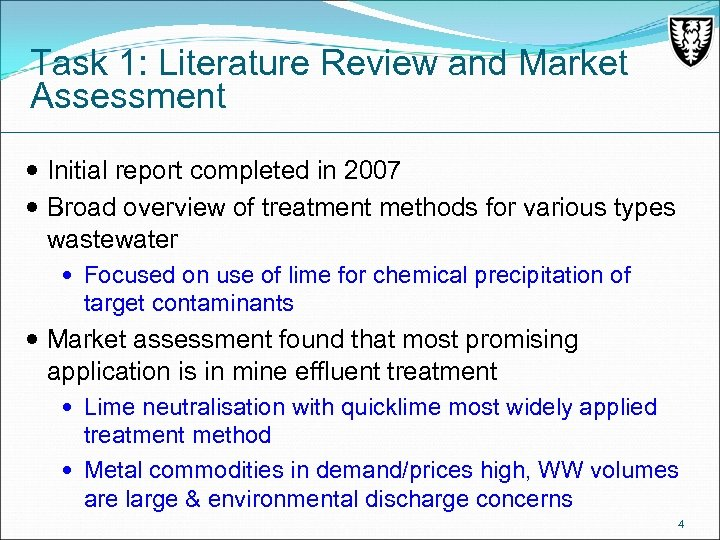 Task 1: Literature Review and Market Assessment Initial report completed in 2007 Broad overview