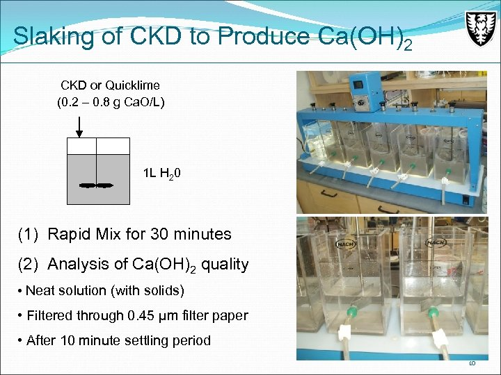 Slaking of CKD to Produce Ca(OH)2 CKD or Quicklime (0. 2 – 0. 8