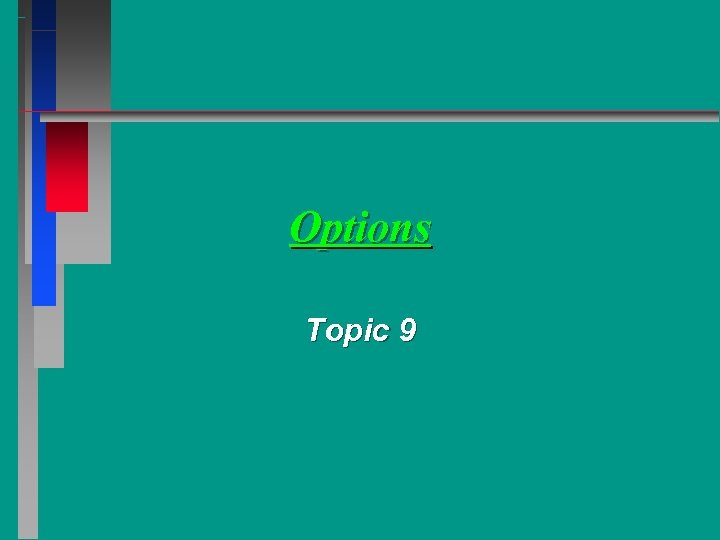 Options Topic 9