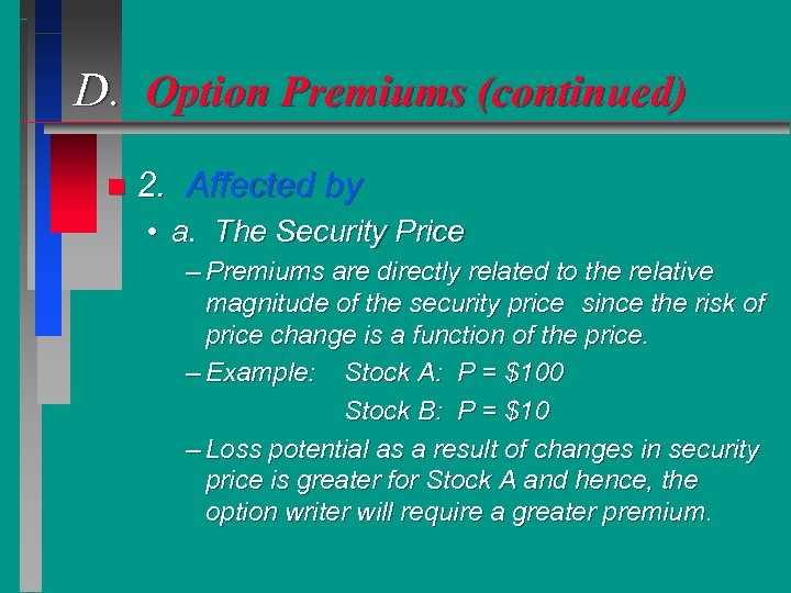 D. Option Premiums (continued) n 2. Affected by • a. The Security Price –