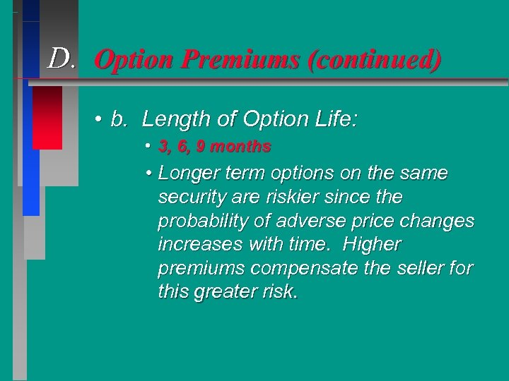 D. Option Premiums (continued) • b. Length of Option Life: • 3, 6, 9