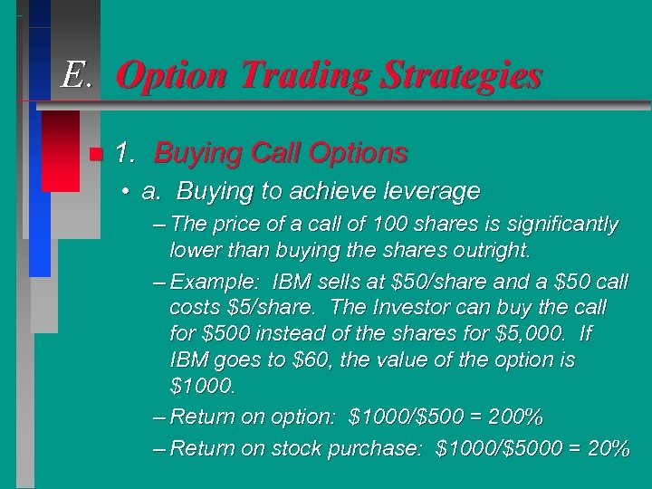 E. Option Trading Strategies n 1. Buying Call Options • a. Buying to achieve