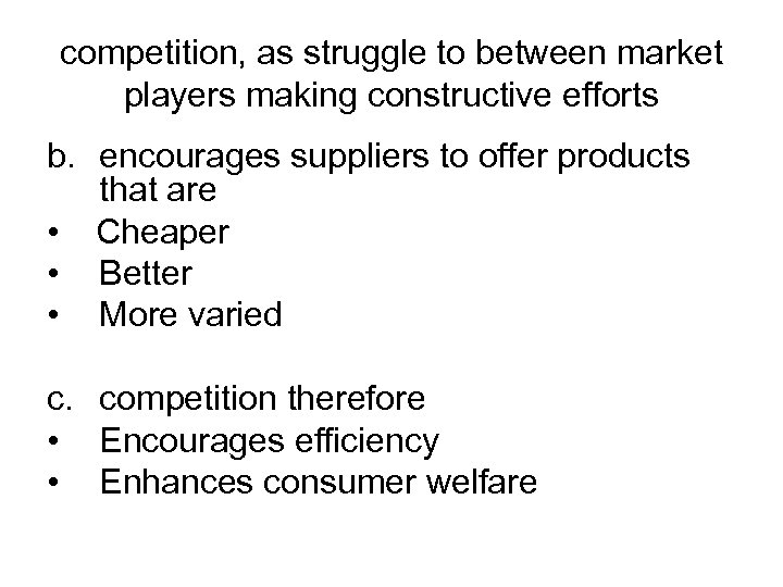 competition, as struggle to between market players making constructive efforts b. encourages suppliers to