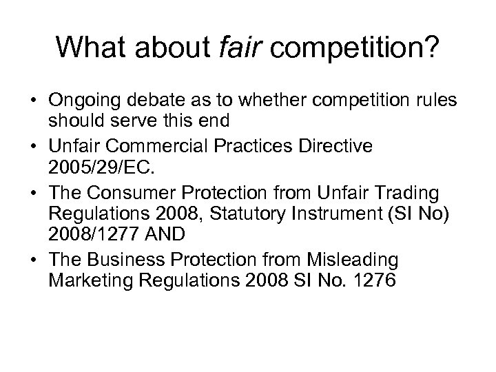 What about fair competition? • Ongoing debate as to whether competition rules should serve