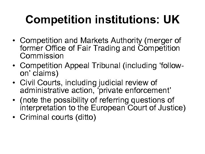 Competition institutions: UK • Competition and Markets Authority (merger of former Office of Fair