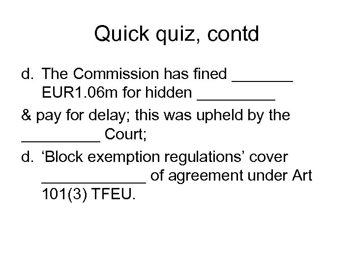 Quick quiz, contd d. The Commission has fined _______ EUR 1. 06 m for