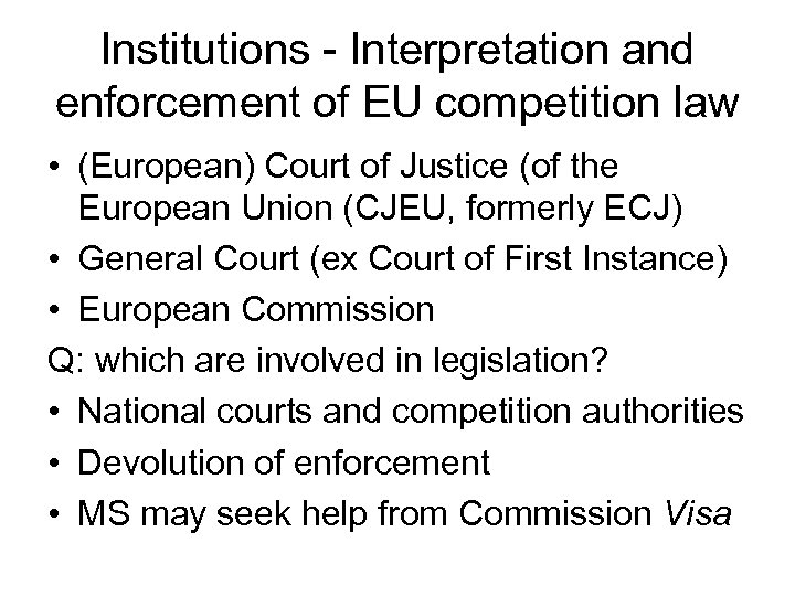 Institutions - Interpretation and enforcement of EU competition law • (European) Court of Justice