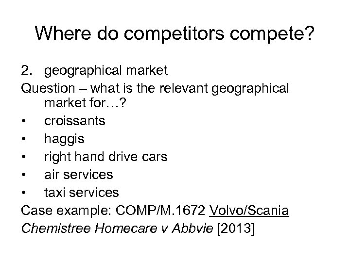 Where do competitors compete? 2. geographical market Question – what is the relevant geographical