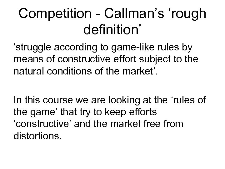 Competition - Callman's 'rough definition' 'struggle according to game-like rules by means of constructive